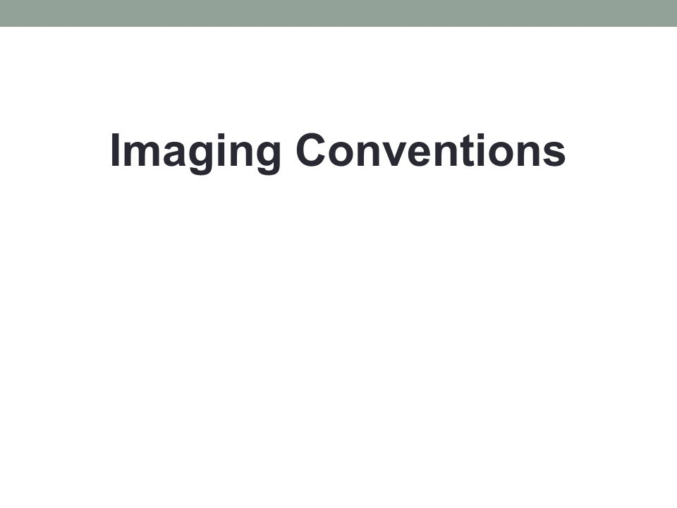 Imaging Conventions