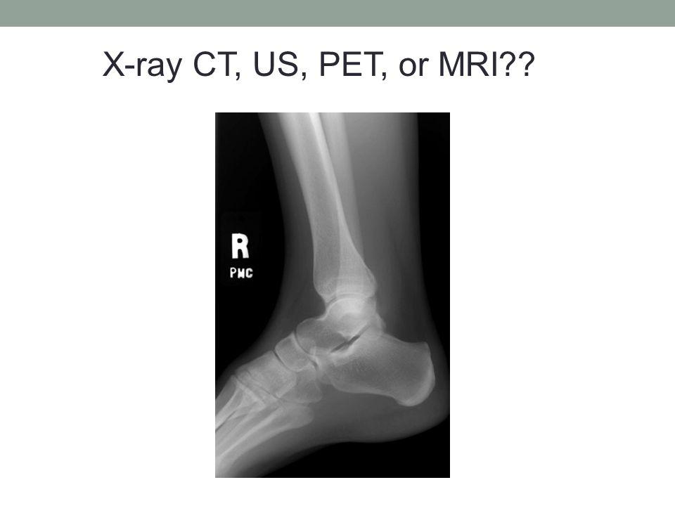 X-ray CT, US, PET, or MRI