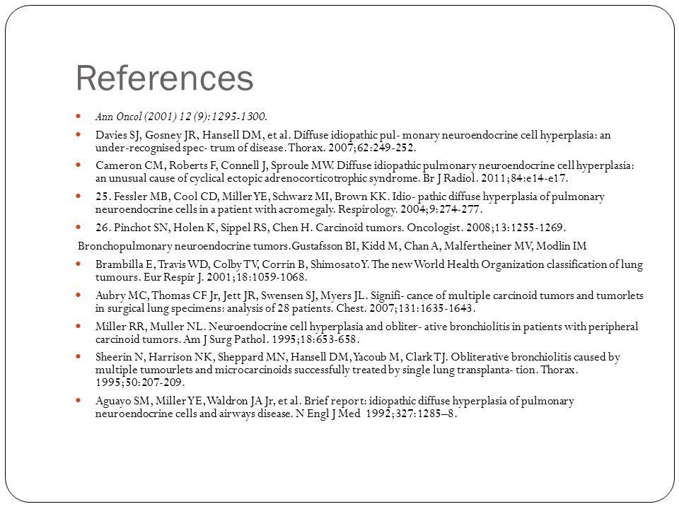 References Ann Oncol (2001) 12 (9): 1295-1300. Davies SJ, Gosney JR, Hansell DM, et al.