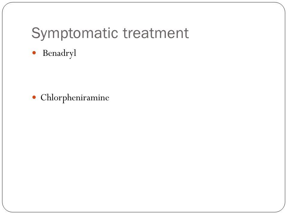 Symptomatic treatment Benadryl Chlorpheniramine