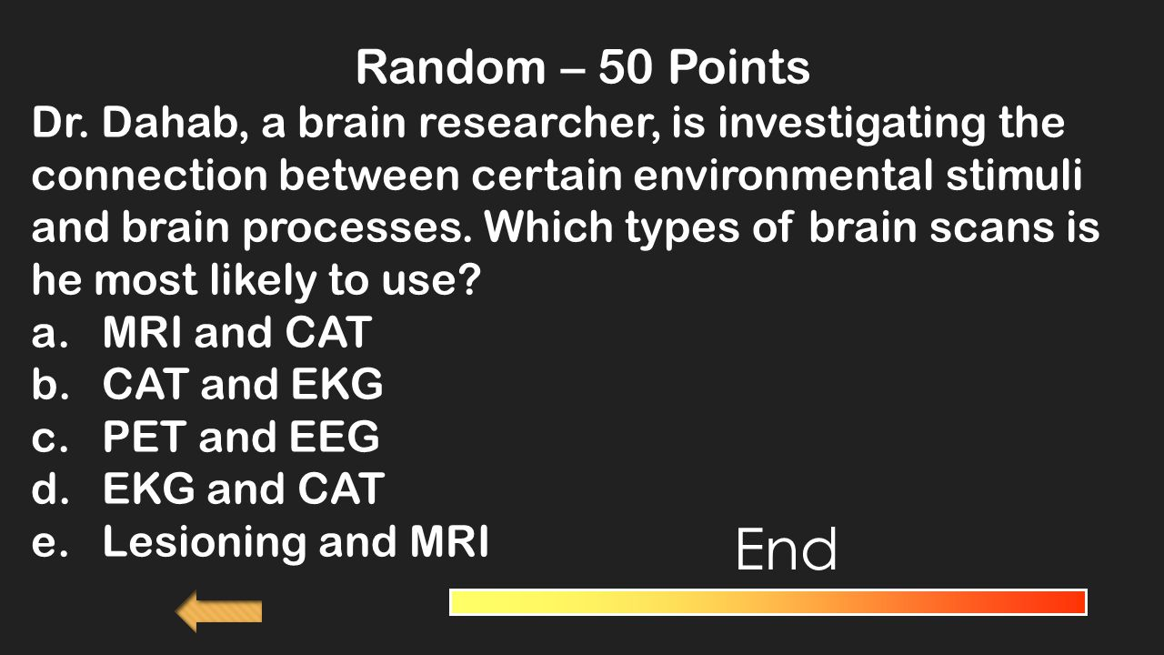 Random – 40 Points A technique that uses magnetic fields and radio waves to produce computer images of structures within the brain is called a.An EEG b.A lesion c.A PET scan d.MRI End
