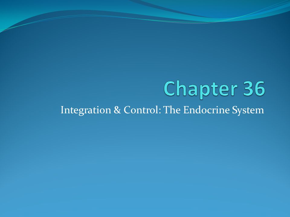 Integration & Control: The Endocrine System