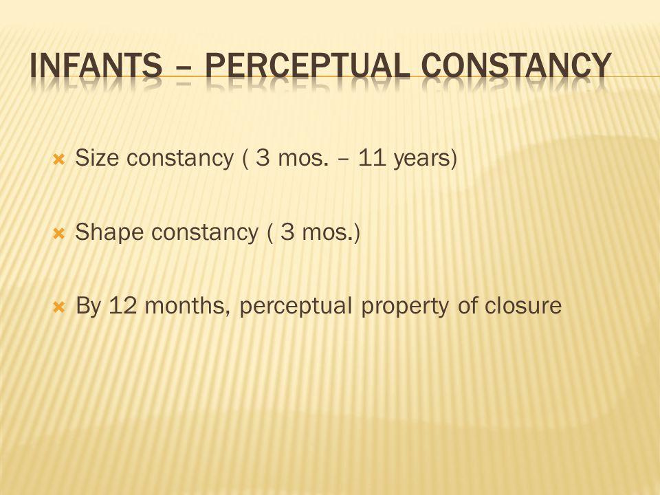  Size constancy ( 3 mos.