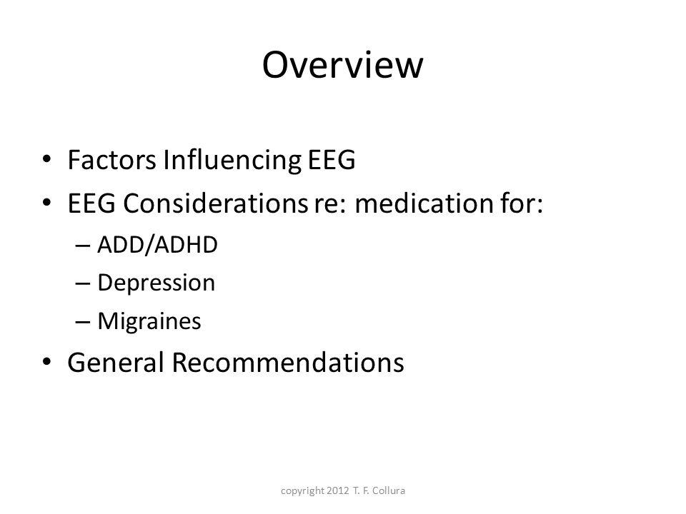 Anxiety Various EEG manifestations – Excess beta – Excess alpha – Alpha deficit copyright 2012 T.