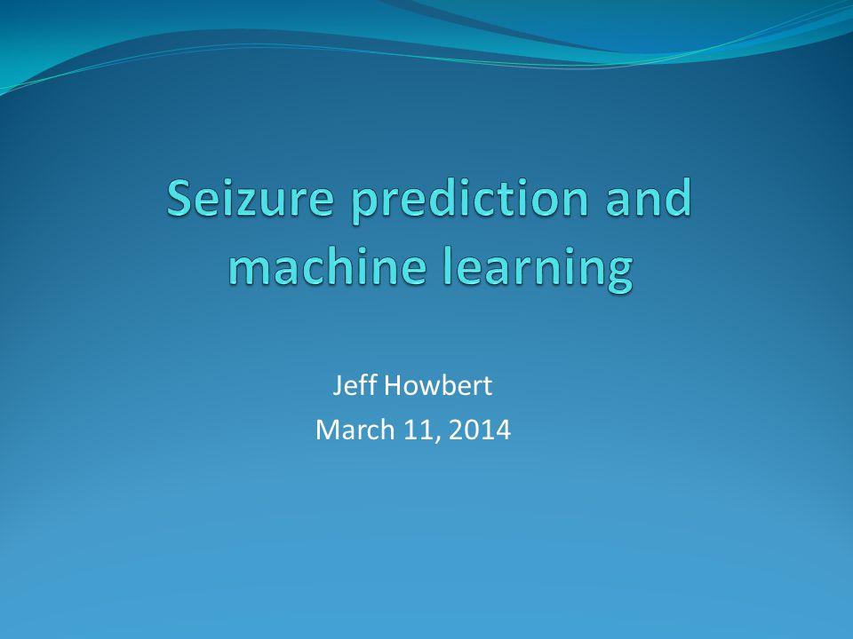 Jeff Howbert March 11, 2014