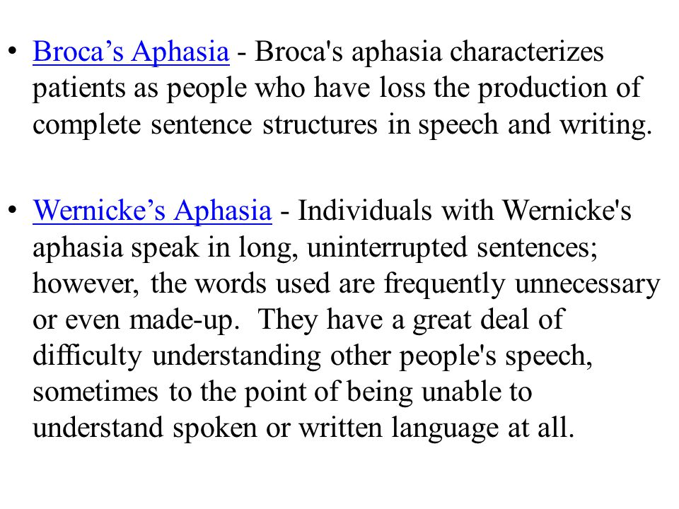 Broca's Aphasia - Broca's aphasia characterizes patients as people who have loss the production of complete sentence structures in speech and writing.