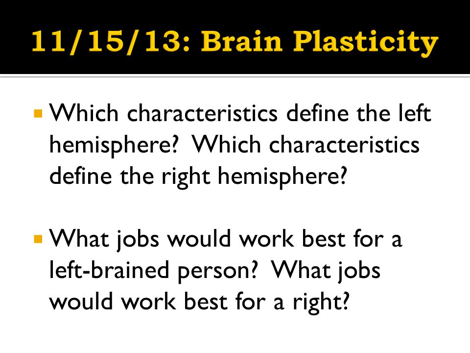  Which characteristics define the left hemisphere.