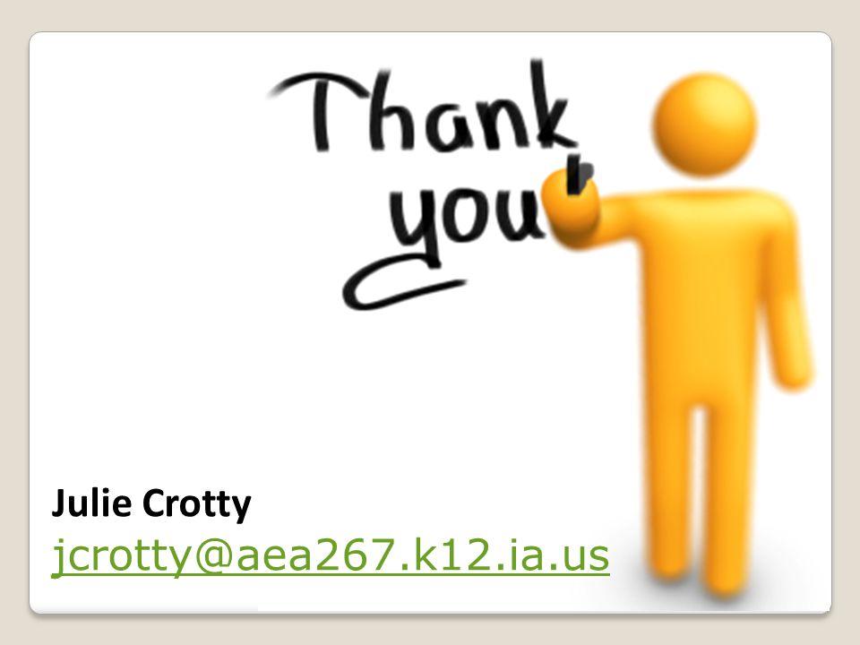 Julie Crotty jcrotty@aea267.k12.ia.us