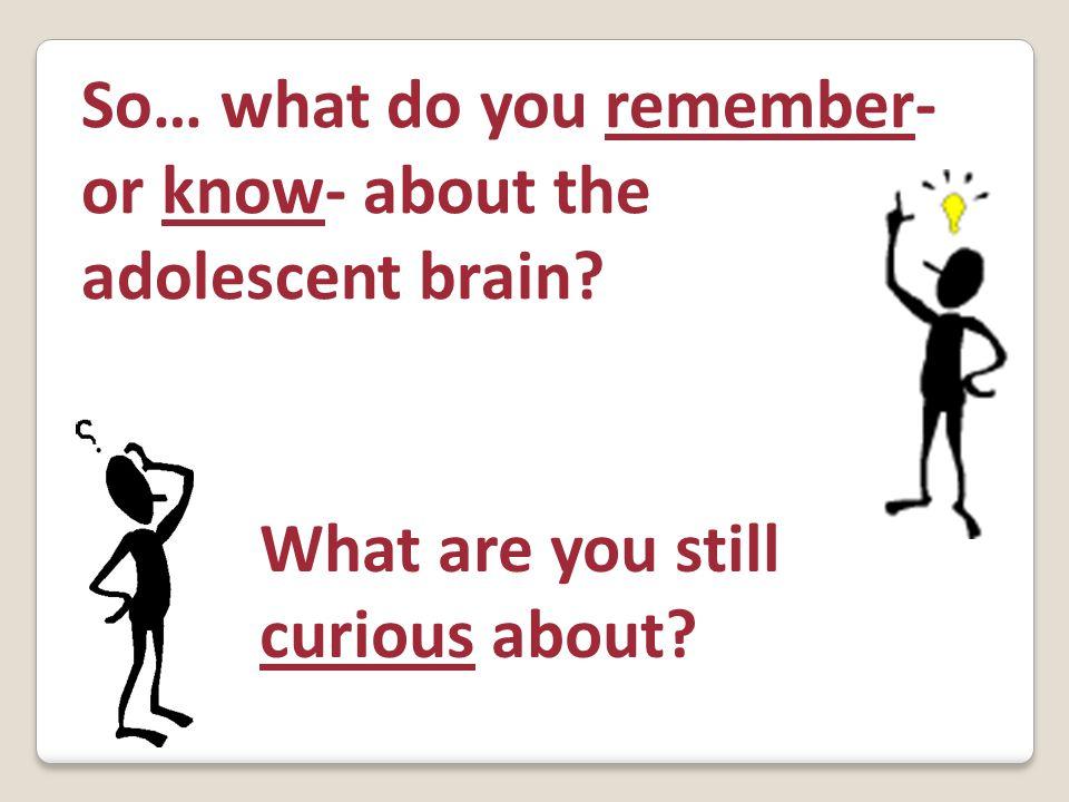 Adolescent Brain Adult Brain FEAR ANGER SHOCK SURPRISE