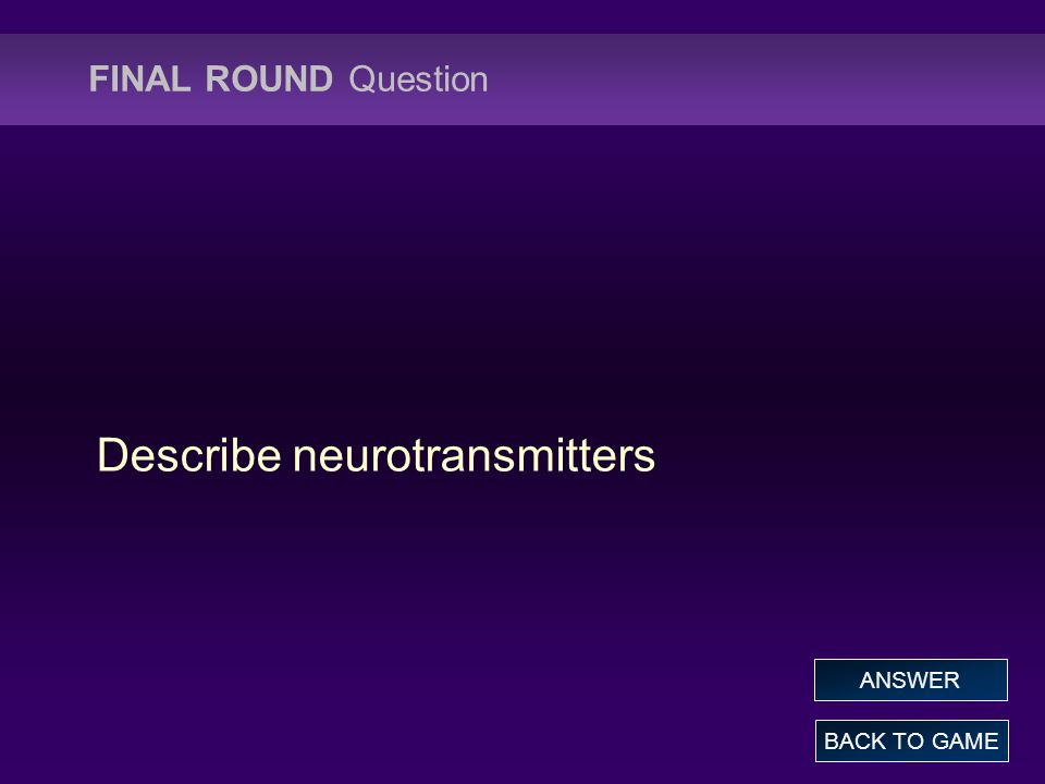 Smooth Muscle: $500 Answer What is the cerebellum? BACK TO GAME