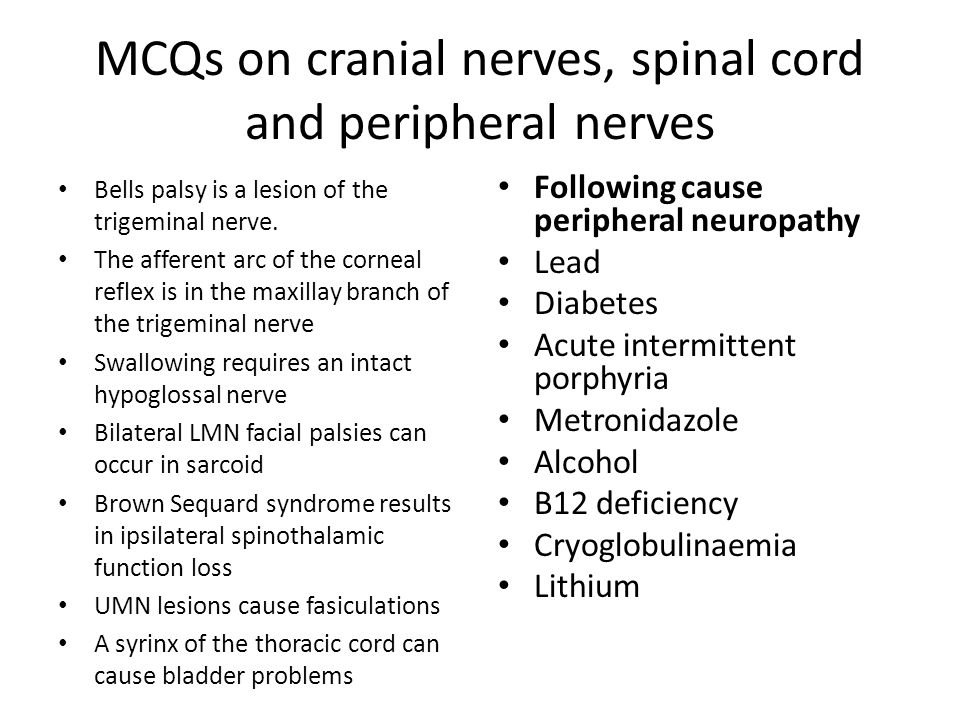 MCQs on cranial nerves, spinal cord and peripheral nerves Bells palsy is a lesion of the trigeminal nerve.