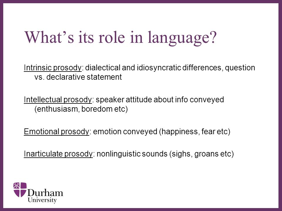 ∂ What's its role in language.