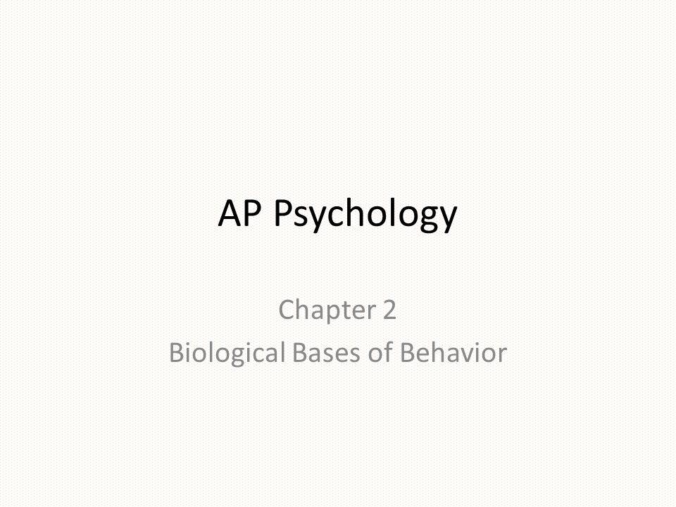 AP Psychology Chapter 2 Biological Bases of Behavior