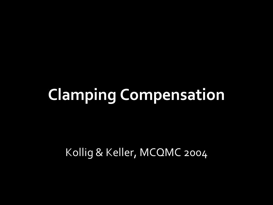 Clamping Compensation Kollig & Keller, MCQMC 2004
