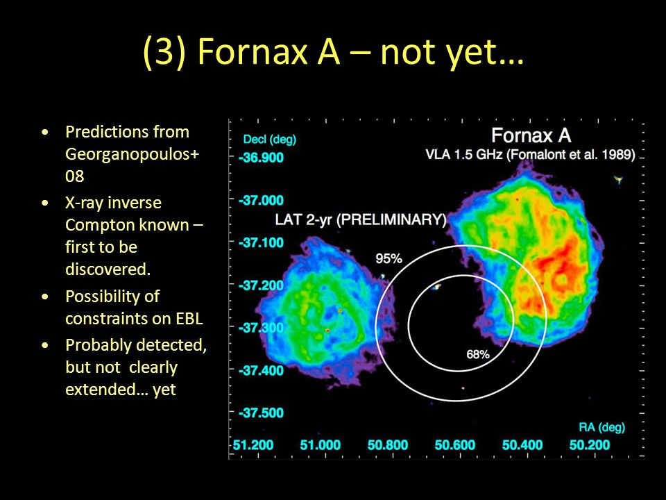 (3) Fornax A – not yet… Predictions from Georganopoulos+ 08 X-ray inverse Compton known – first to be discovered.
