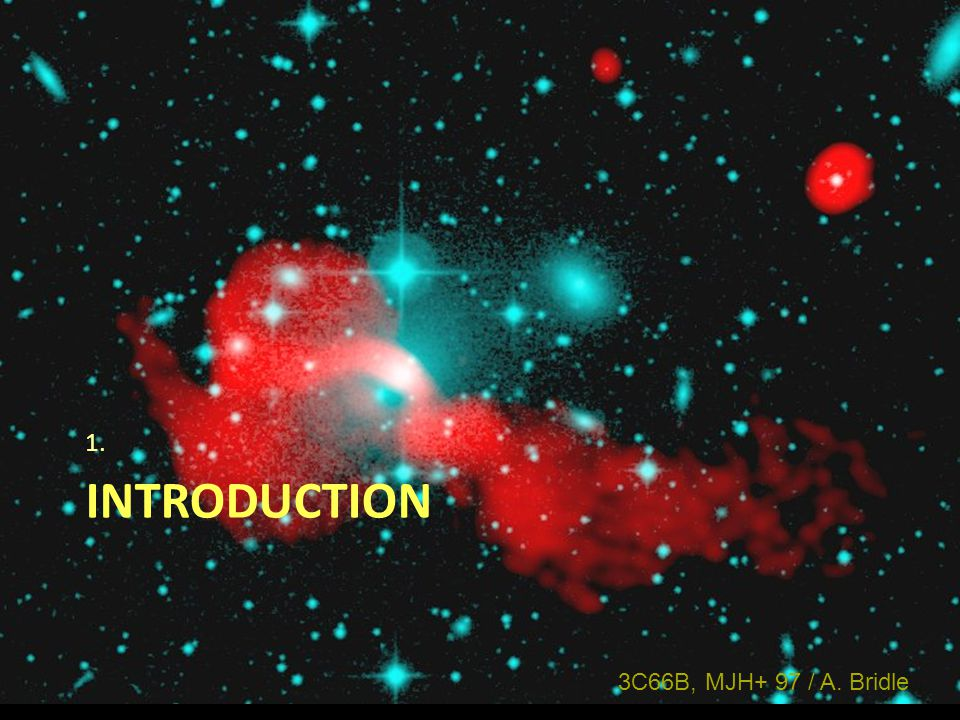 INTRODUCTION 1. 3C66B, MJH+ 97 / A. Bridle