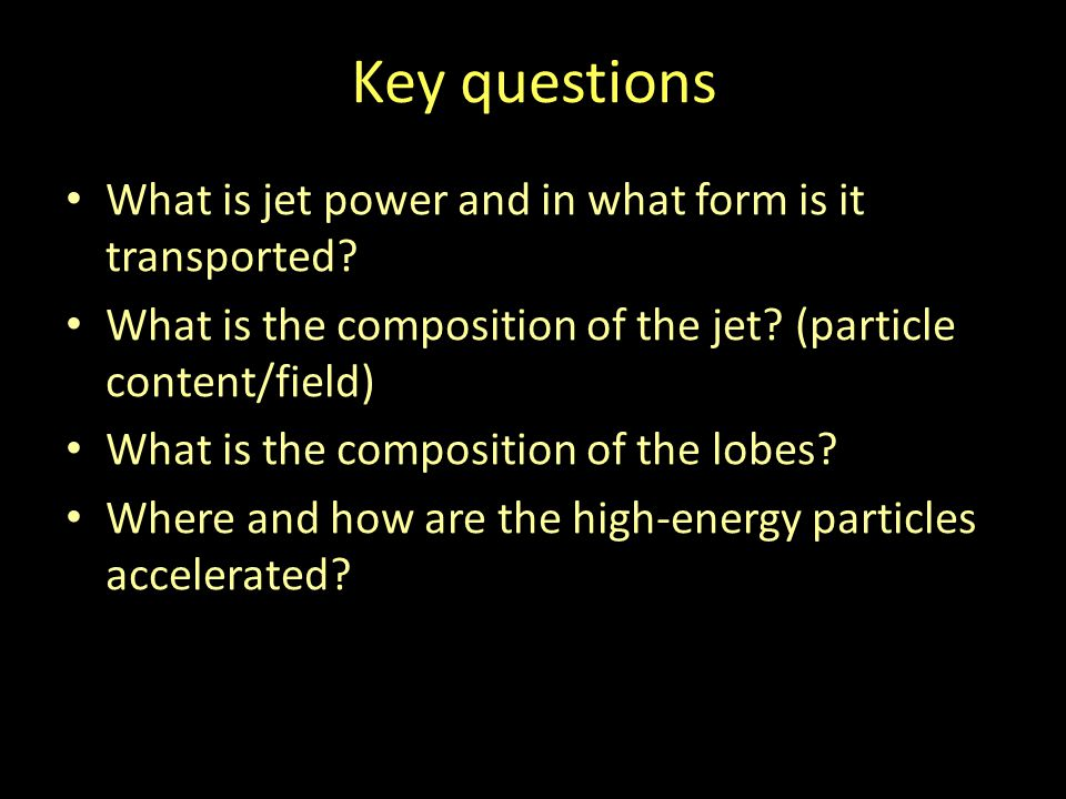 Key questions What is jet power and in what form is it transported.