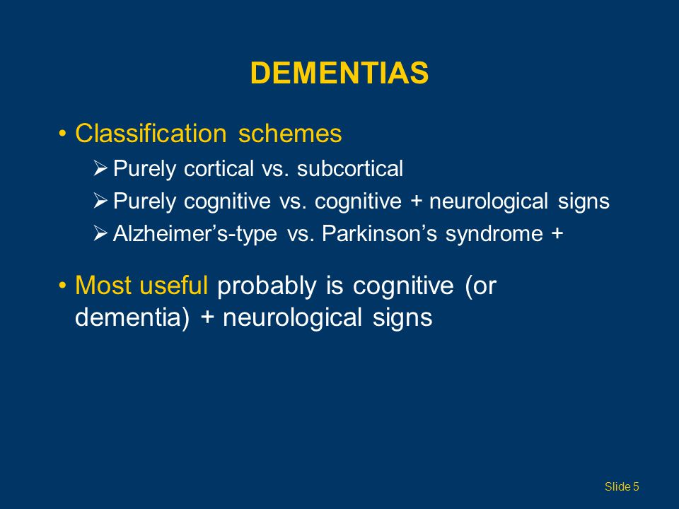 DEMENTIAS Classification schemes  Purely cortical vs.