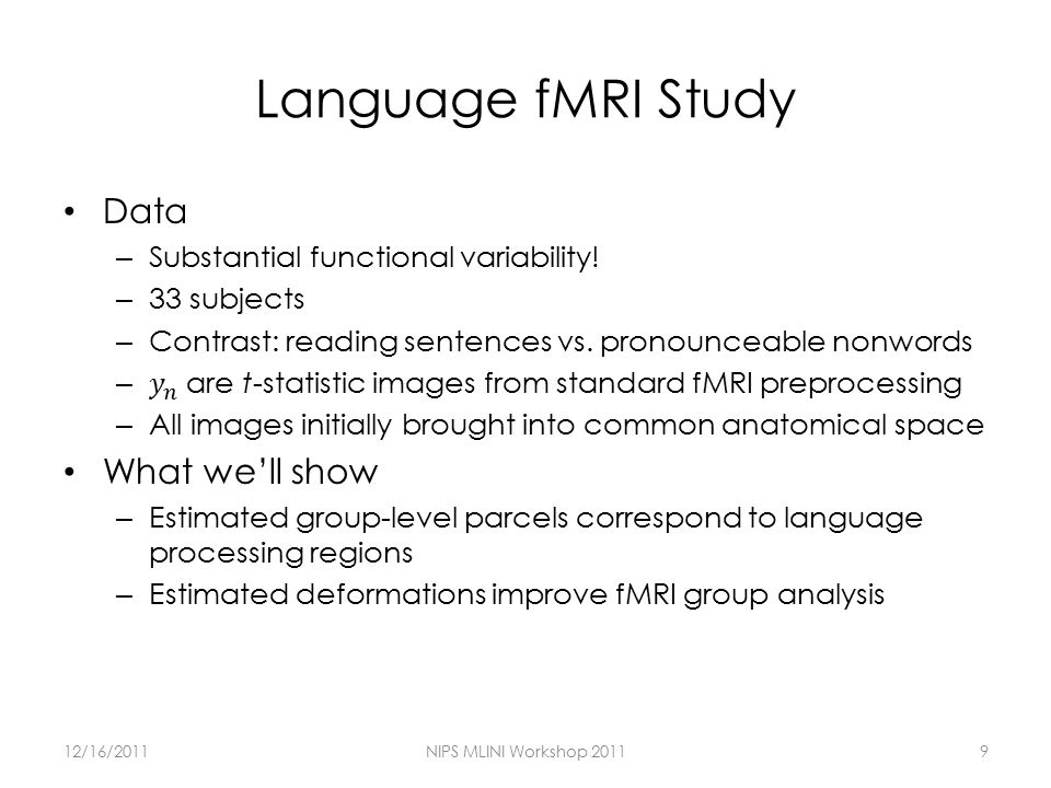 Language fMRI Study 12/16/2011NIPS MLINI Workshop 20119