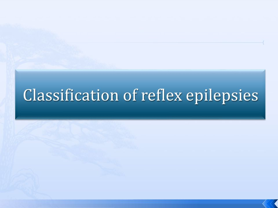  With reference to the classifications of the epileptic syndromes of the International League Against Epilepsy (ILAE) (1989), reflex epilepsies can be recognized with among generalized and focal epileptic syndromes, and with among idiopathic and symptomatic.