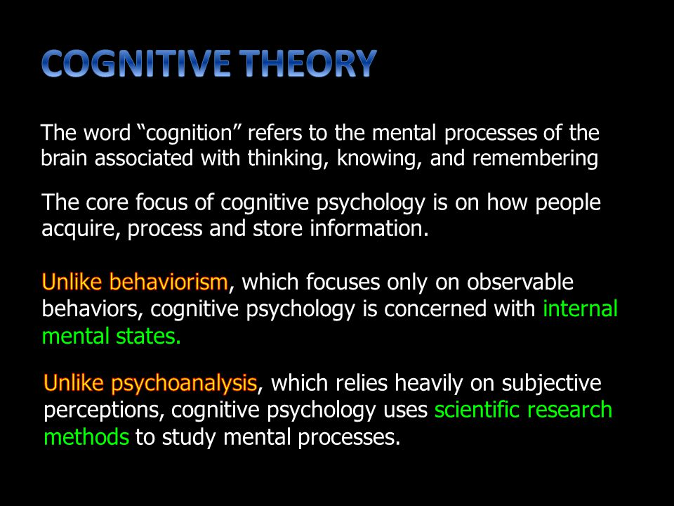 The core focus of cognitive psychology is on how people acquire, process and store information.