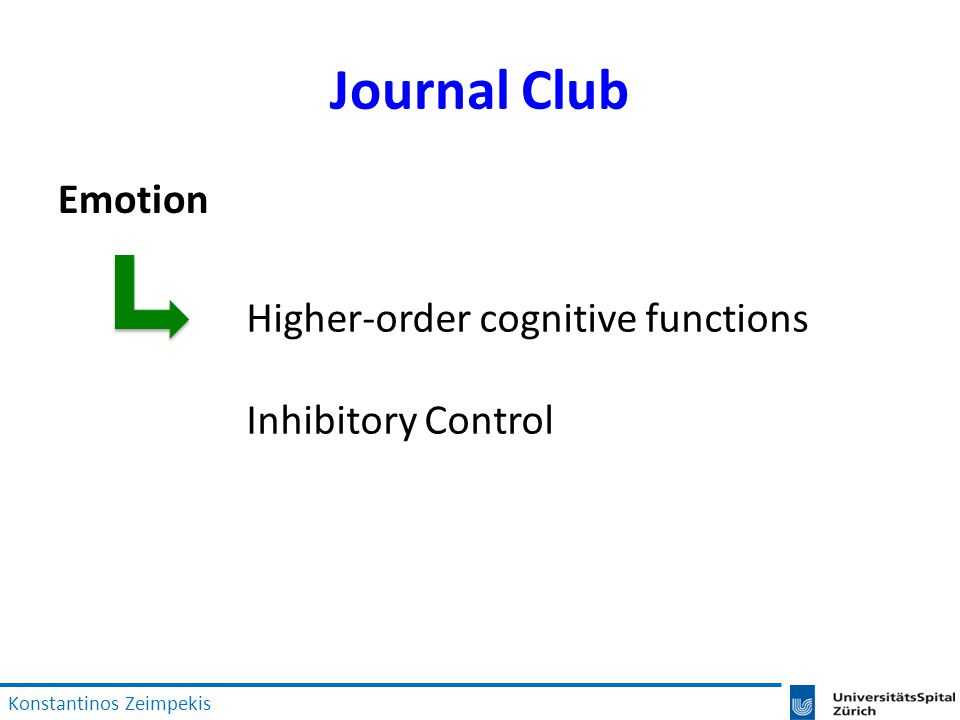 Journal Club Emotion Konstantinos Zeimpekis Higher-order cognitive functions Inhibitory Control