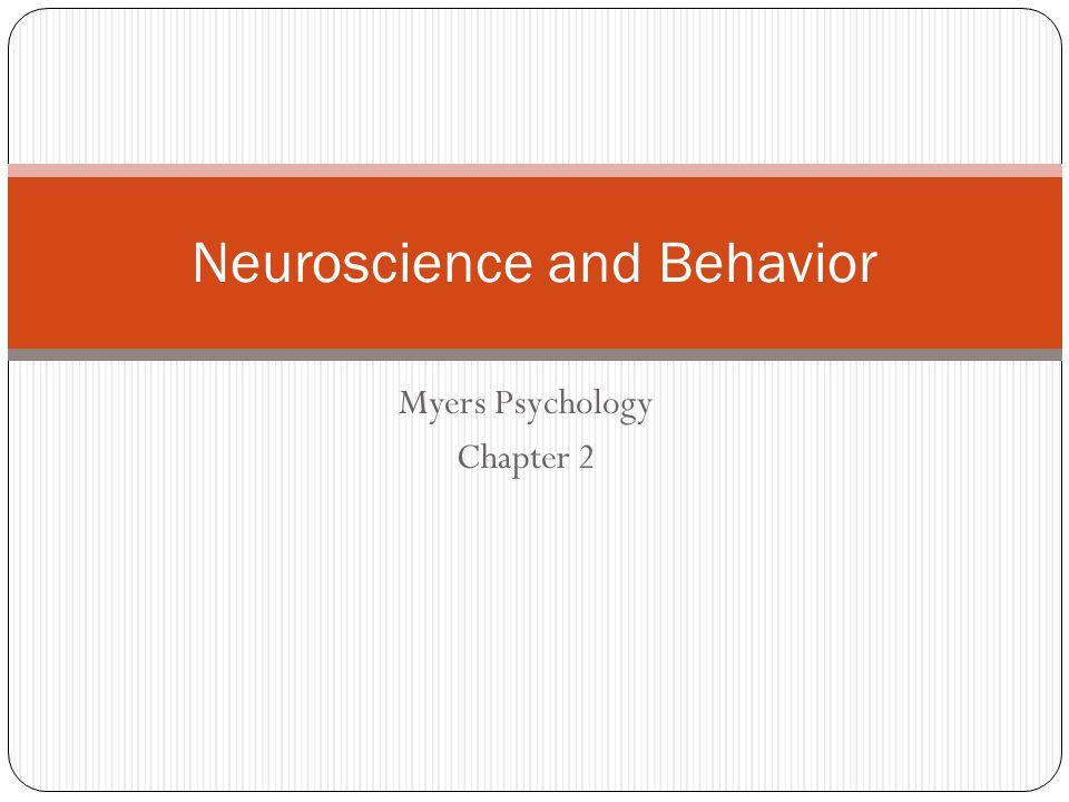 Myers Psychology Chapter 2 Neuroscience and Behavior