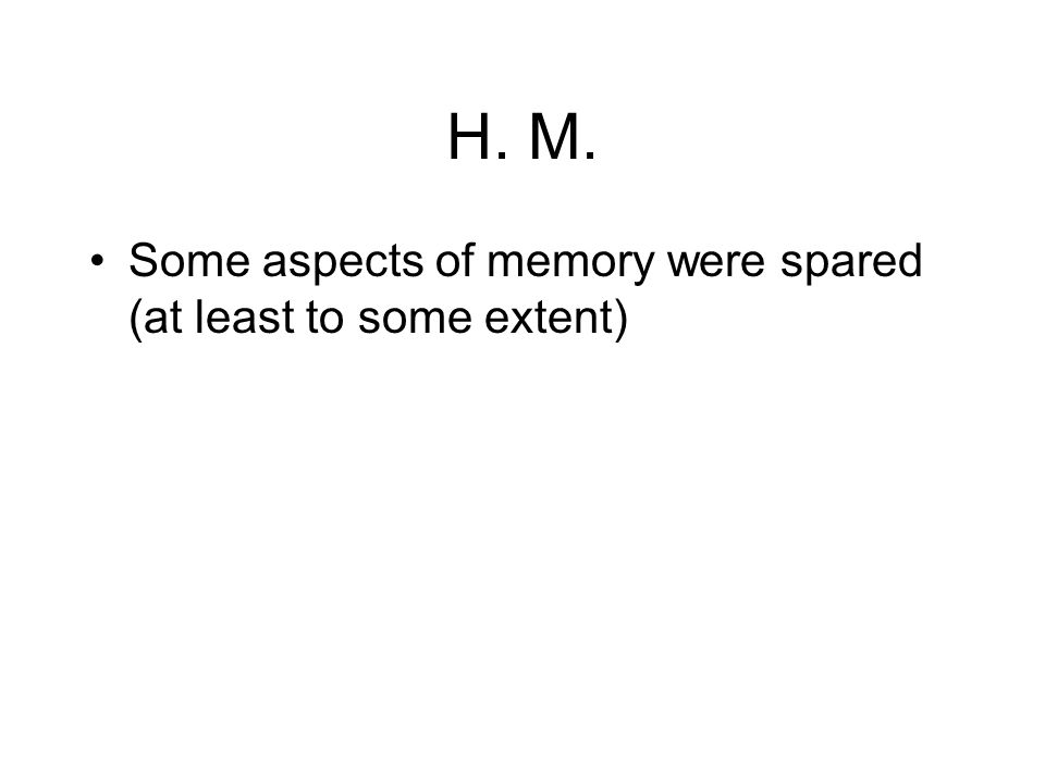 Some aspects of memory were spared (at least to some extent)