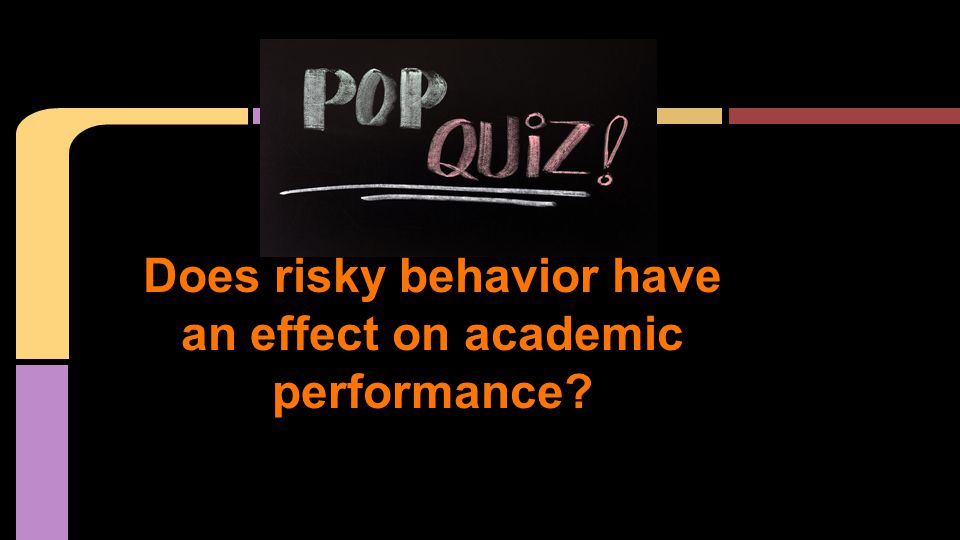 Does risky behavior have an effect on academic performance?