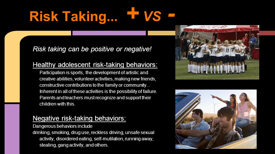 Other factors that influence Risk Behaviors: ●Externalizing problems can cause young people to take additional risks, such as: o Substance Use o Risky Driving o Delinquency o Neglectful or Harsh Parenting o Other Familial Issues ●These problems can contribute to risk-taking behaviors like aggression, low scores in school, and sensation seeking.