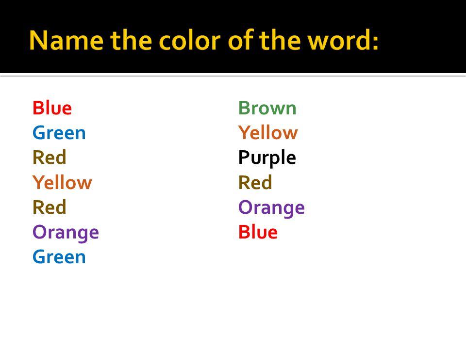 Green Red Yellow Red Orange Green Brown Yellow Purple Red Orange Blue