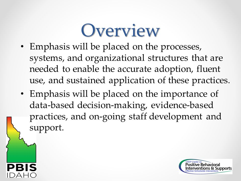 Overview Emphasis will be placed on the processes, systems, and organizational structures that are needed to enable the accurate adoption, fluent use,