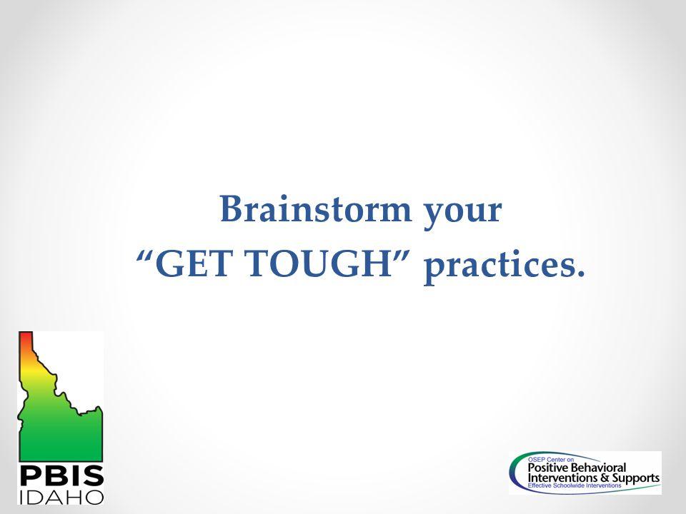 """Brainstorm your """"GET TOUGH"""" practices."""