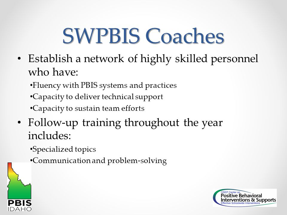 PBIS is NOT: A specific practice or curriculum, but rather a general framework to preventing problem behavior.