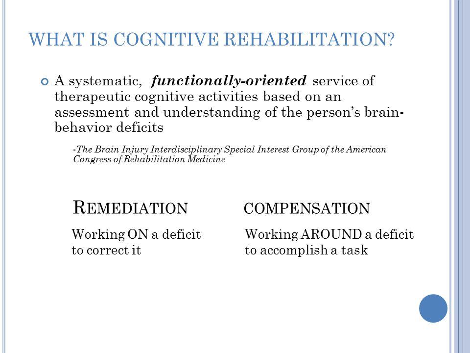 WHAT IS COGNITIVE REHABILITATION.