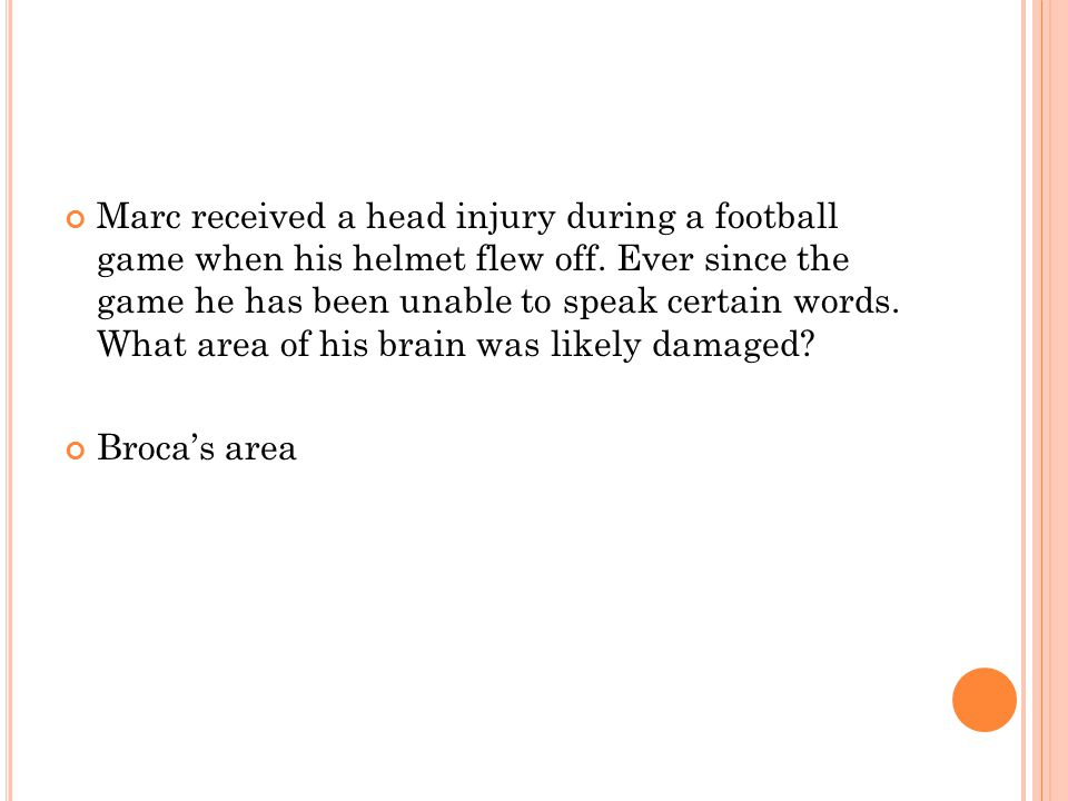 Marc received a head injury during a football game when his helmet flew off.