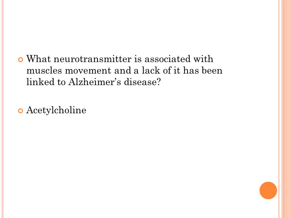 What neurotransmitter is associated with muscles movement and a lack of it has been linked to Alzheimer's disease.