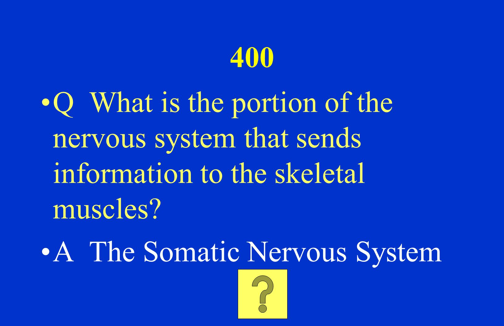 300 Q Which division of the autonomic nervous system involves voluntary muscle action? A The somatic nervous system