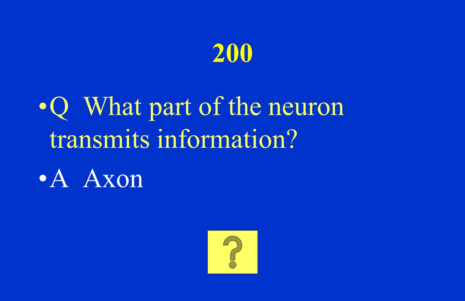 500 Q What are the three types of neurons? A Sensory neuron, interneuron, and motor neuron