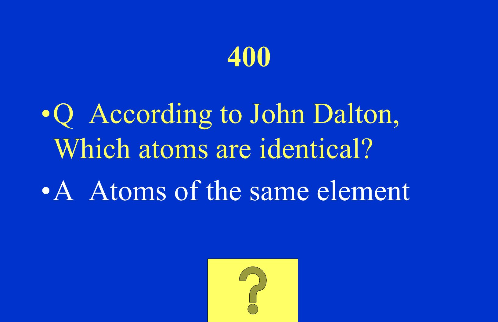 200 Q What was the name given to JJ Thomson's atomic model? A Plum Pudding