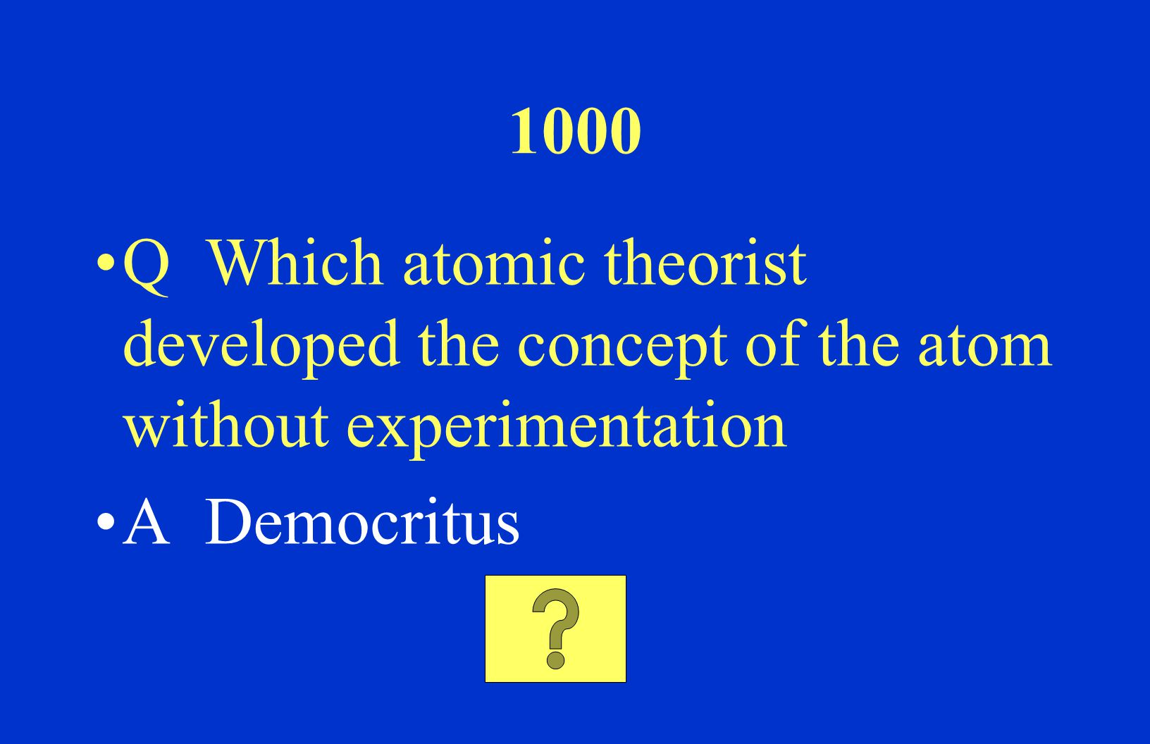 800 Q Who was responsible for describing the nuclear model of particles in the atom? A Ernest Rutherford