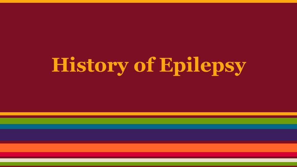 History of Epilepsy