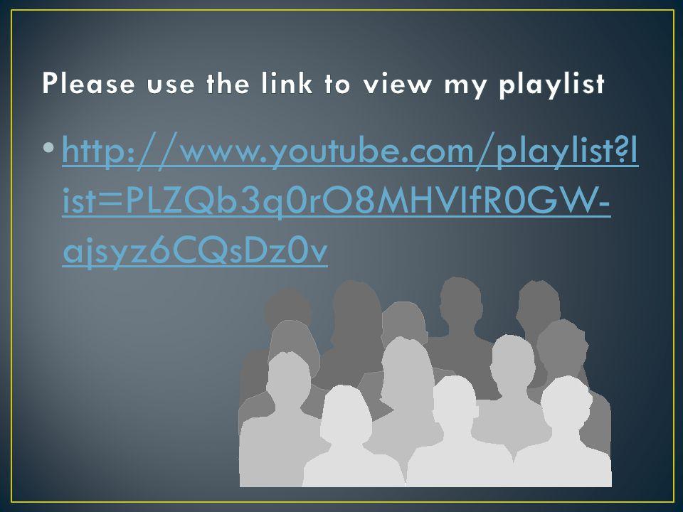 http://www.youtube.com/playlist?l ist=PLZQb3q0rO8MHVIfR0GW- ajsyz6CQsDz0v http://www.youtube.com/playlist?l ist=PLZQb3q0rO8MHVIfR0GW- ajsyz6CQsDz0v