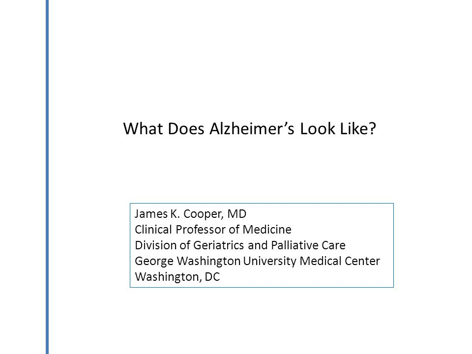 What Does Alzheimer's Look Like.James K.
