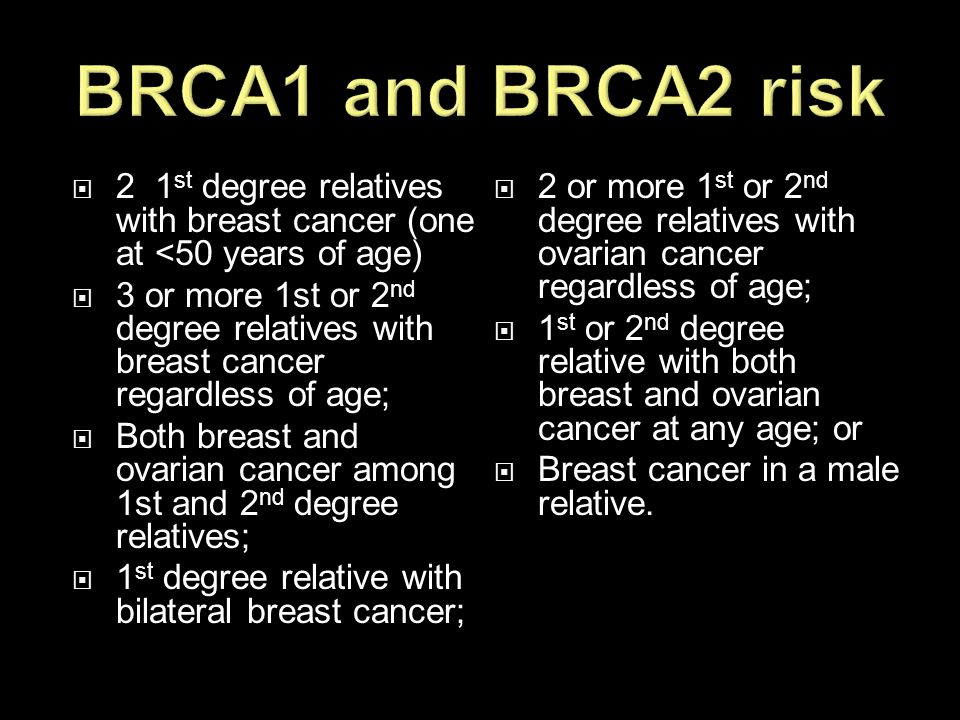  2 1 st degree relatives with breast cancer (one at <50 years of age)  3 or more 1st or 2 nd degree relatives with breast cancer regardless of age;