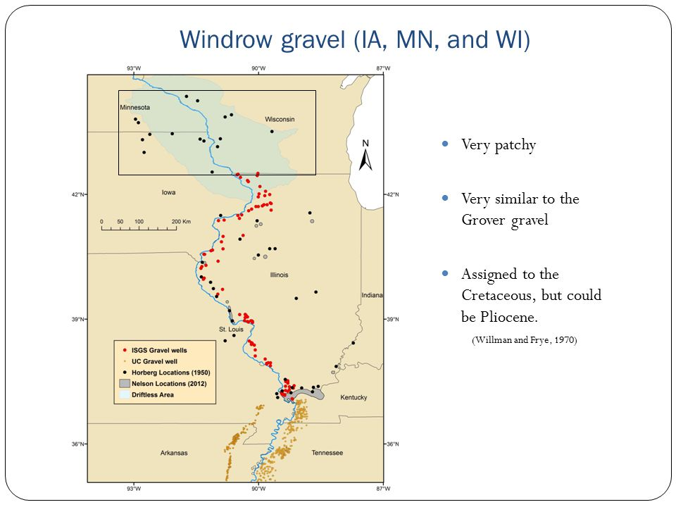 Windrow gravel (IA, MN, and WI) Very patchy Very similar to the Grover gravel Assigned to the Cretaceous, but could be Pliocene. (Willman and Frye, 19