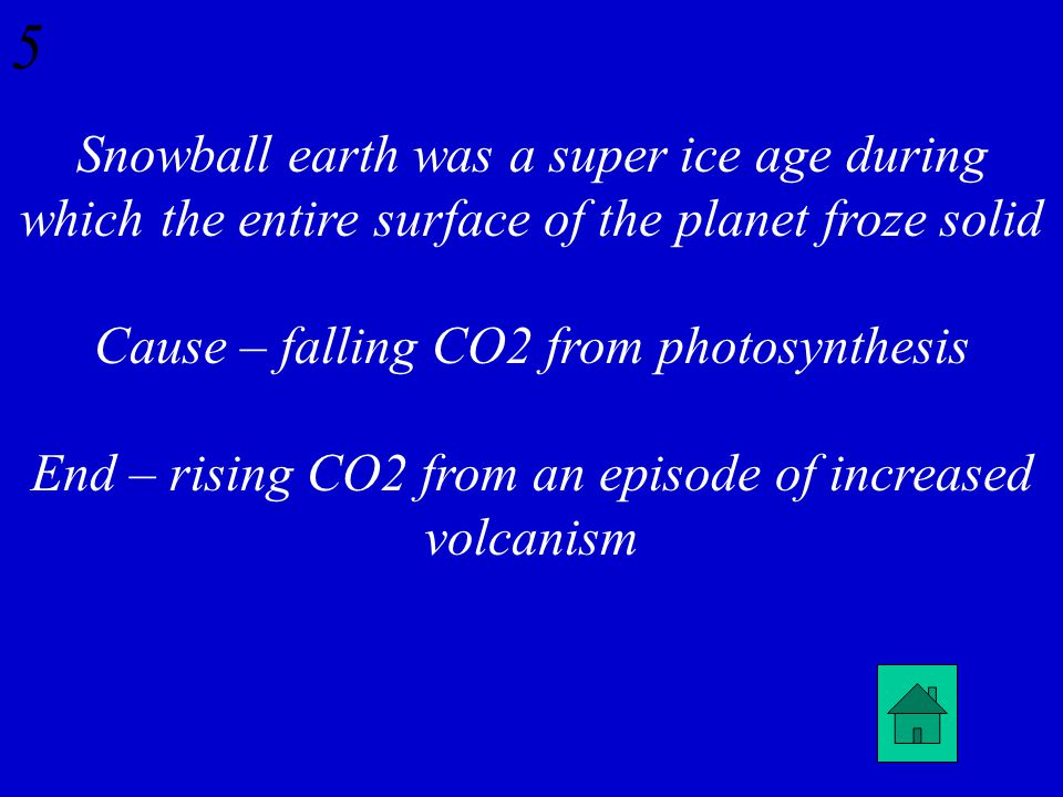 4 What was snowball earth, how did it arise, and how did it end
