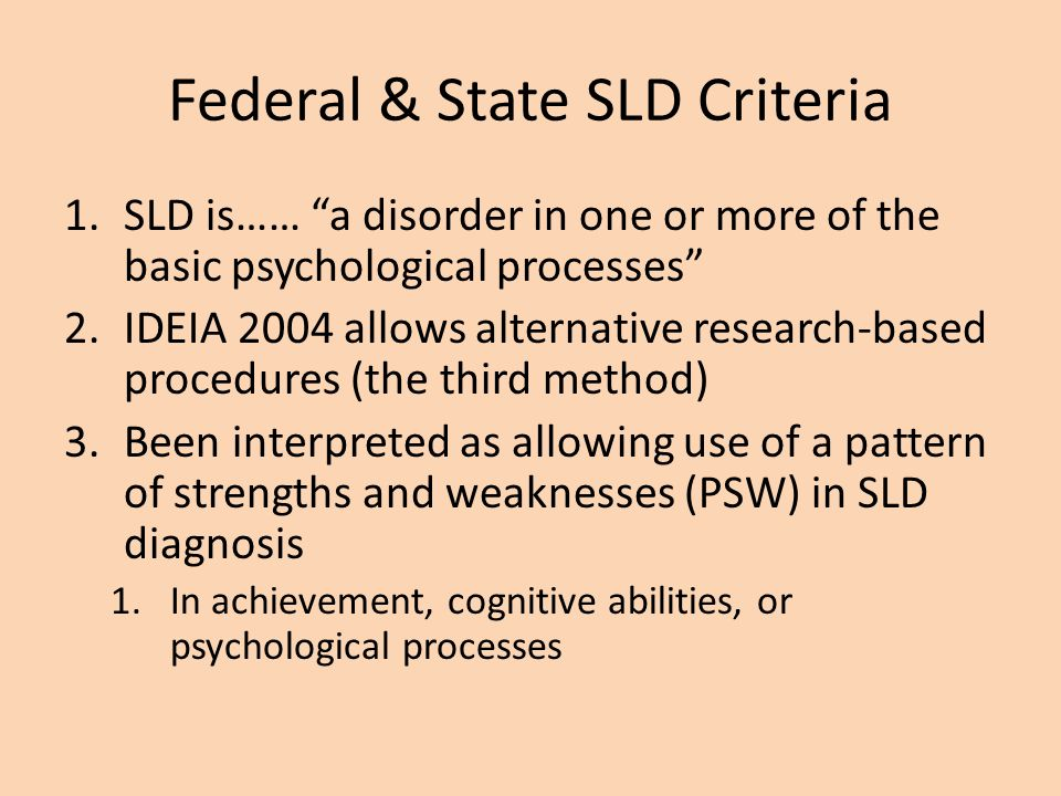 Rating Scales 1.Processing deficits are manifested through behaviors 2.Behavior ratings can be used to measure processing abilities 3.Examples: BRIEF and other Executive Function Scales 4.Also, the new CPPS