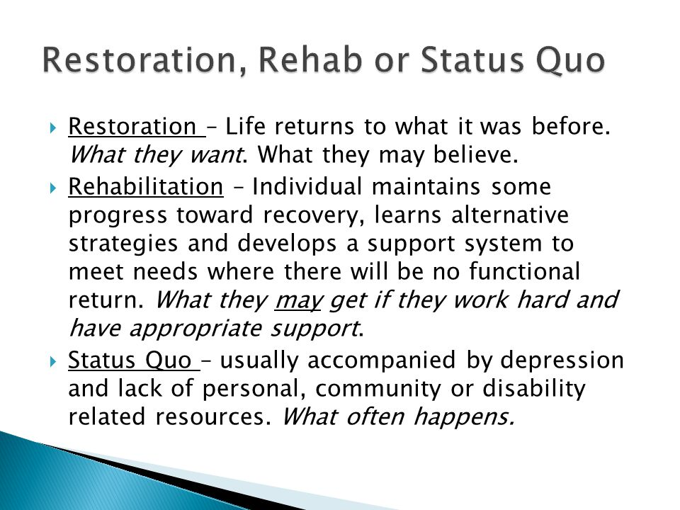  Restoration – Life returns to what it was before.