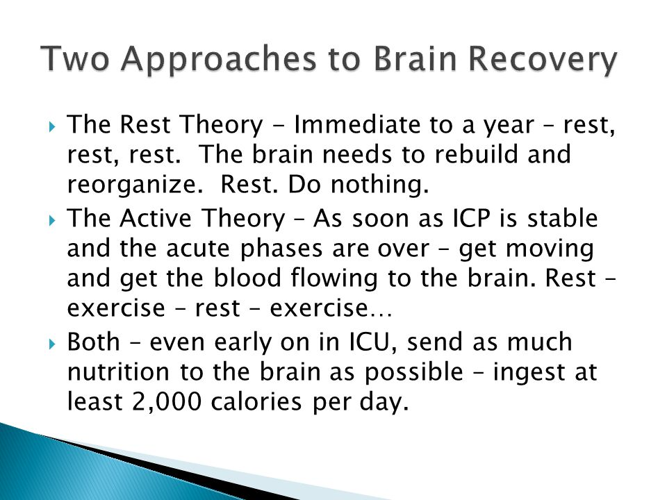  The Rest Theory - Immediate to a year – rest, rest, rest.